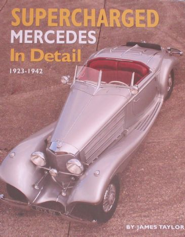 Supercharged Mercedes in Detail 1923-1942, by James Taylor